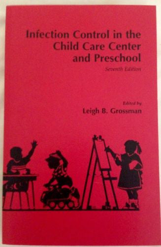 Infection Control In The Child Care Center And Preschool 7th Ed. Grossman-Nonfiction-Palm Beach Bookery
