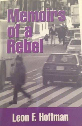 Memoirs of a Rebel by Leon F. Hoffman-Nonfiction-Palm Beach Bookery