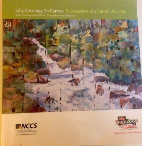Lilly Oncology On Canvas: Expressions Of A Cancer Journey 2010-Nonfiction-Palm Beach Bookery
