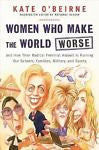 Women Who Make the World Worse: and How Their Radical Feminist Assault Is Ruini-Books-Palm Beach Bookery
