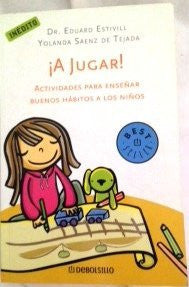 A JUGAR - By: Dr. Edward Estivill Sancho-Books-Palm Beach Bookery