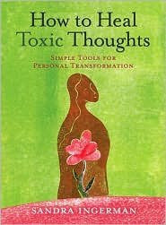 How to Heal Toxic Thoughts Publisher: Sterling-Book-Palm Beach Bookery