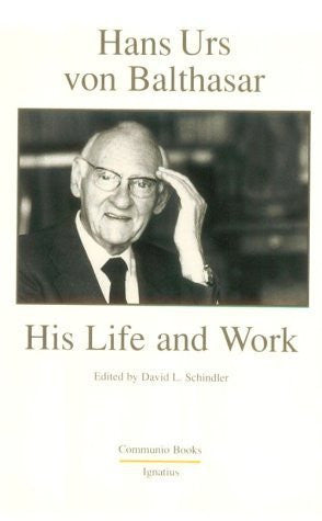 Hans Urs Von Balthasar: His Life and Work (Communio Books) [Paperback] [October 1991] (Author) David L. Schindler-Book-Palm Beach Bookery