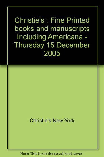 Christie's : Fine Printed books and manuscripts Including Americana - Thursday 15 December 2005-Book-Palm Beach Bookery