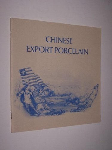 Chinese Export Porcelain: A Loan Exhibition from New Jersey Collections.-Book-Palm Beach Bookery