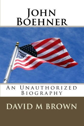 John Boehner: An Unauthorized Biography-Book-Palm Beach Bookery