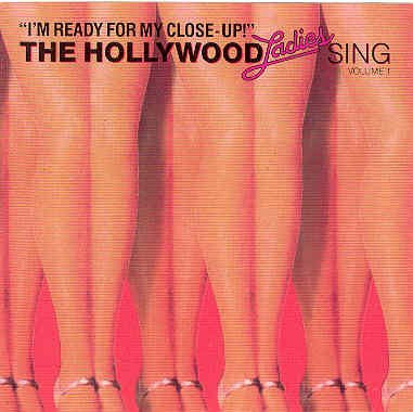 The Hollywood Ladies Sing, Vol. 1: I'm Ready for My Close-Up!-CDs-Palm Beach Bookery