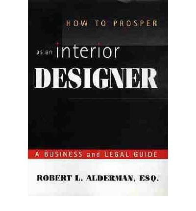 How to Prosper as an Interior Designer: A Business and Legal Guide-Book-Palm Beach Bookery