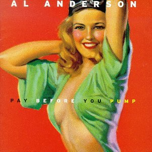 Al Anderson - Pay Before You Pump-CDs-Palm Beach Bookery