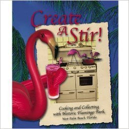Create a Stir! Cooking and Collecting with Historic Flamingo Park-Books-Palm Beach Bookery