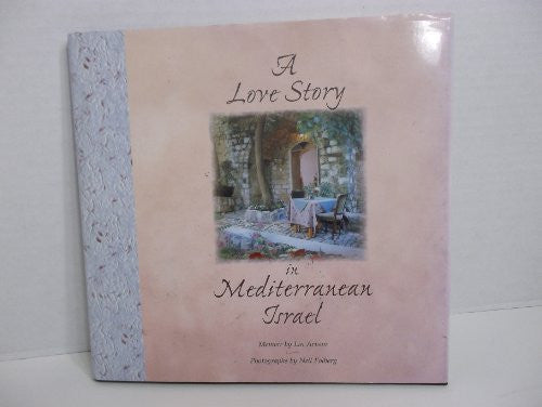 A Love Story in Mediterranean Israel - By: Lin Arison and Neil Folberg-Books-Palm Beach Bookery