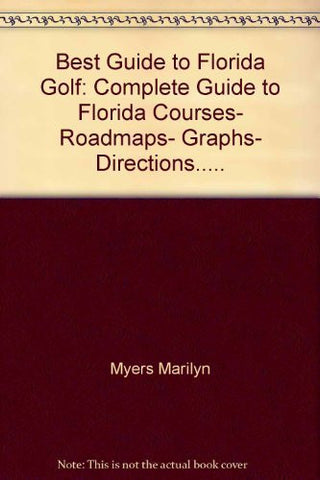 Best Guide to Florida Golf: Complete Guide to Florida Courses, Roadmaps, Graphs, Directions.....-Books-Palm Beach Bookery