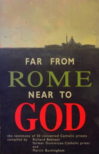 Far From Rome Near to God : The Testimony of 50 Converted Catholic Priests-Book-Palm Beach Bookery