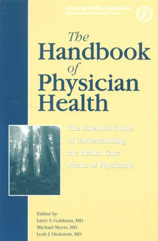 The Handbook of Physician Health: The Essential Guide to Understanding the Health Care Needs of Physicians-Book-Palm Beach Bookery