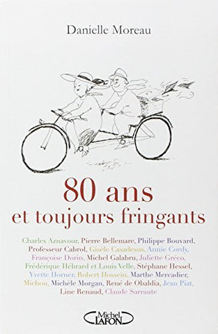 80 Ans et Toujours Fringuants - By: Danielle Moreau-Books-Palm Beach Bookery