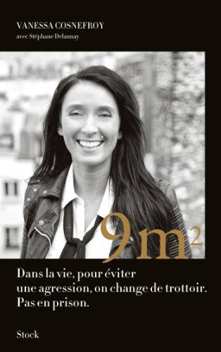 9 m2: Dans la vie pour éviter une agression, on change de trottoir. Pas en prison. - By: Vanessa Cosnefroy-Books-Palm Beach Bookery