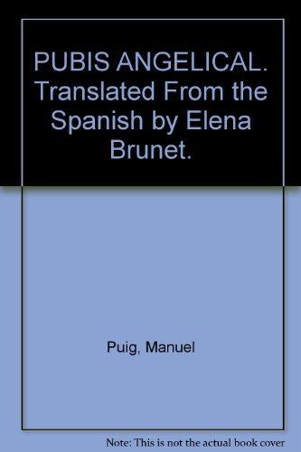 PUBIS ANGELICAL. Translated From the Spanish by Elena Brunet.-Book-Palm Beach Bookery