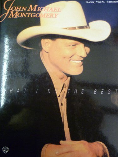John Michael Montgomery: What I Do Best - Sheet Music-Book-Palm Beach Bookery