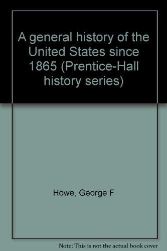 A General History of the United States since 1865 - By: George F. Howe-Books-Palm Beach Bookery