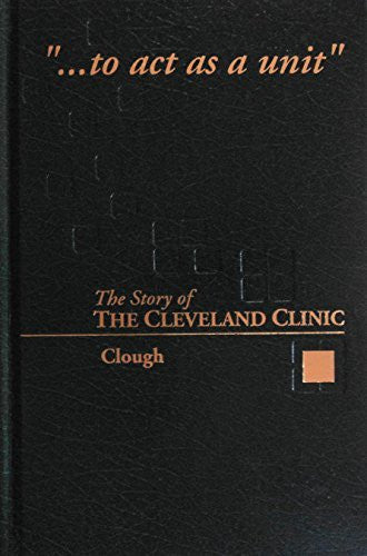 To Act As A Unit: The Story of the Cleveland Clinic-Book-Palm Beach Bookery