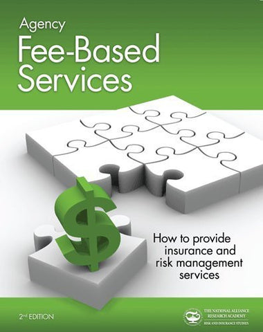 Agency Fee-Based Services: How to Provide Insurance and Risk Management Services - By: The National Alliance for Insurance Educ-Books-Palm Beach Bookery