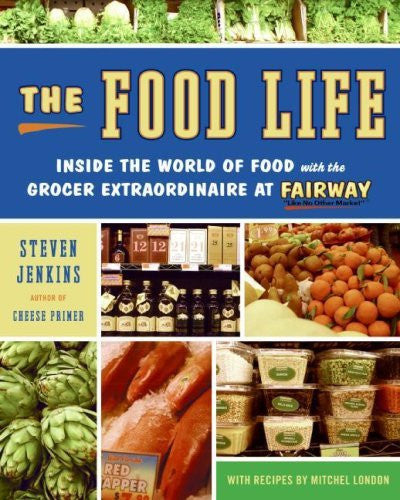 The Food Life: Inside the World of Food with the Grocer Extraordinaire at Fairway-Book-Palm Beach Bookery