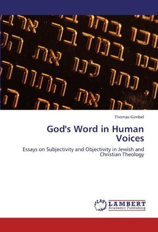 God's Word in Human Voices: Essays on Subjectivity and Objectivity in Jewish and Christian Theology-Book-Palm Beach Bookery