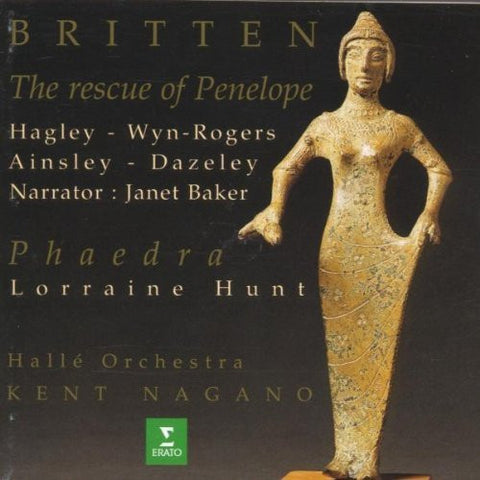 Benjamin Britten - The Rescue of Penelope / Hagley, Ainsley, Wyn-Rogers, J. Baker ~ Phaedra / L. Hunt; Hall¨¦ Orch., Nagano (1996) Audio CD-CDs-Palm Beach Bookery