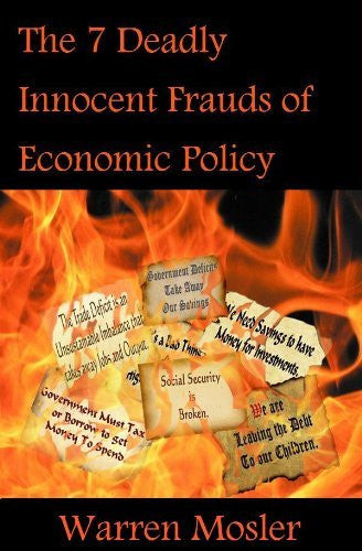 The 7 Deadly Innocent Frauds of Economic Policy-Book-Palm Beach Bookery