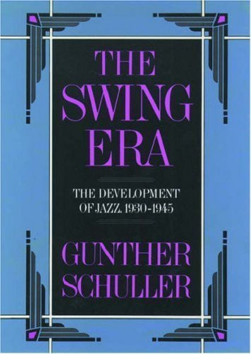 The Swing Era: The Development of Jazz 1930-1945 by Gunther Schuller (1989-03-02)-Book-Palm Beach Bookery