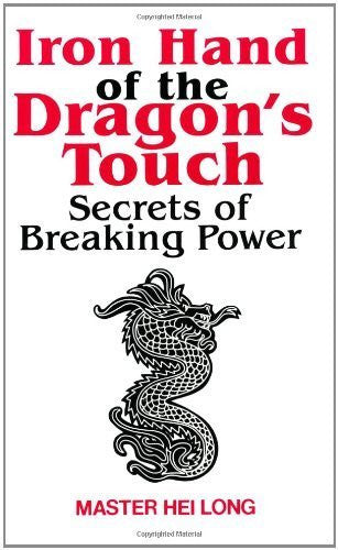 Iron Hand of the Dragon's Touch: Secrets of Breaking Powder by Hei Long (1-Jun-1987) Paperback-Book-Palm Beach Bookery