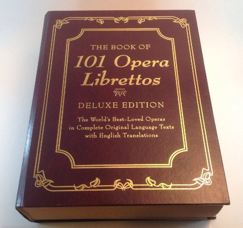 The Book of 101 Opera Librettos: Deluxe Edition-Book-Palm Beach Bookery