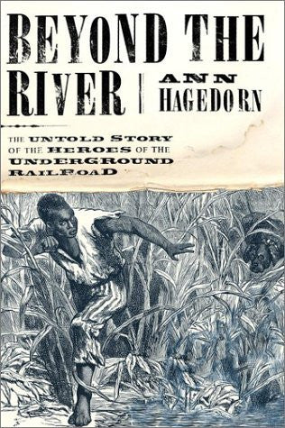 Beyond the River: A True Story of the Underground Railroad-Book-Palm Beach Bookery