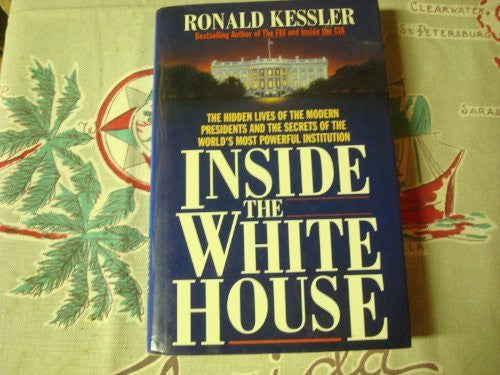 Inside the White House The Hidden Lives of the Modern Presidents-Book-Palm Beach Bookery