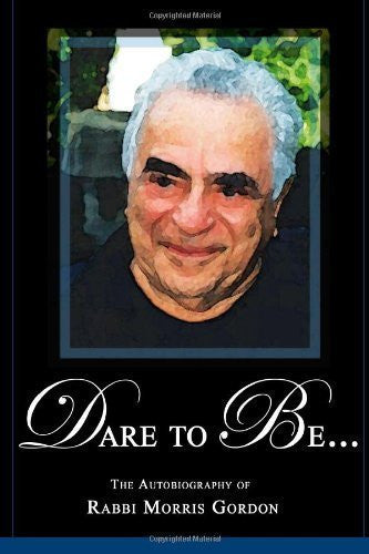 DARE TO BE... The Autobiography of Rabbi Morris Gordon-Book-Palm Beach Bookery