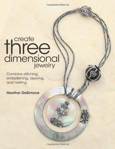 Create Three Dimensional Jewelry: Combine Stitching, Embellishing, Layering, and Riveting-Book-Palm Beach Bookery