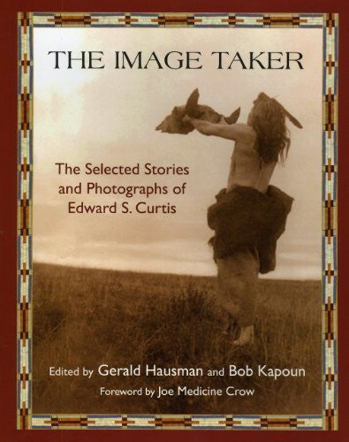 The Image Taker - The Selected Stories and Photographs of Edward S. Curtis-Books-Palm Beach Bookery