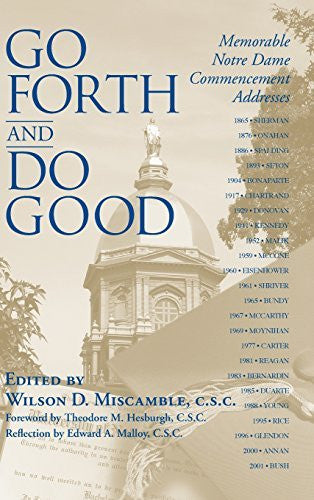 Go Forth and Do Good: Memorable Notre Dame Commencement Addresses-Book-Palm Beach Bookery