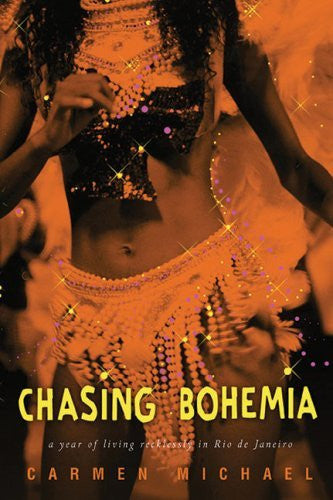 Chasing Bohemia: A Year of Living Recklessly in Rio de Janeiro-Book-Palm Beach Bookery