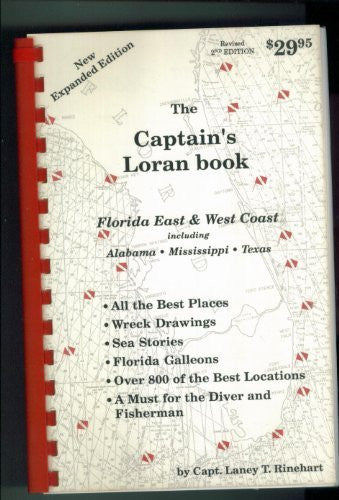 THE CAPTAIN'S LORAN BOOK. FLORIDA EAST & WEST COAST INCLUDING ALABAMA MISSISSIPPI TEXTAS. REVISED 2ND EDITION. NEW EXPANDED EDITION.-Books-Palm Beach Bookery