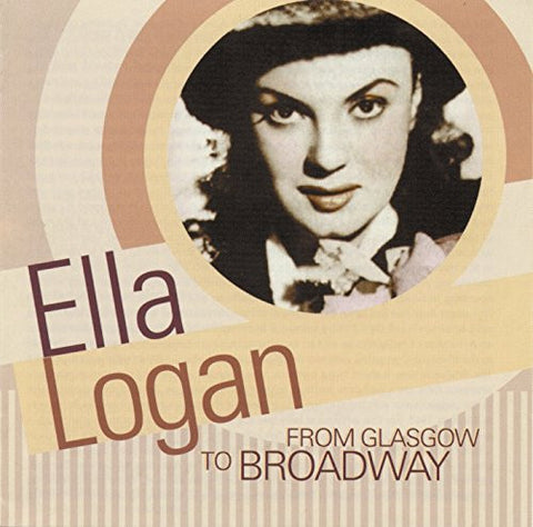 Ella Logan - From Glasgow To Broadway-CDs-Palm Beach Bookery