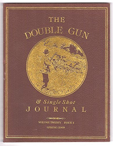 The Double Gun & Single Shot Journal, Volume Twenty, Issue 1, Spring 2009-Book-Palm Beach Bookery