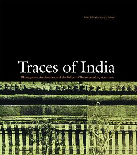 Traces of India: Photography, Architecture, and the Politics of Representation, 1850-1900-Book-Palm Beach Bookery