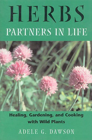 Herbs: Partners in Life: Healing, Gardening, and Cooking with Wild Plants-Book-Palm Beach Bookery