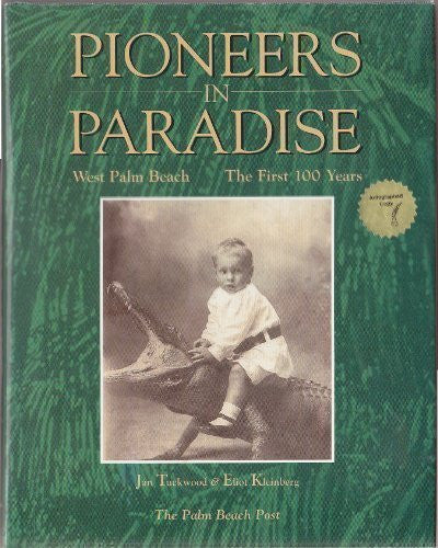 Pioneers in Paradise: West Palm Beach, the First 100 Years-Book-Palm Beach Bookery