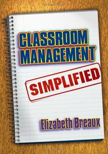 Classroom Management Simplified [Paperback] [2005] (Author) Elizabeth Breaux-Book-Palm Beach Bookery