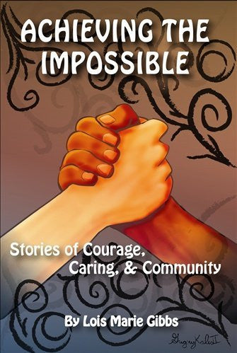 Achieving the Impossible: Stories of Courage, Caring, & Community - By: Lois Marie Gibbs-Books-Palm Beach Bookery