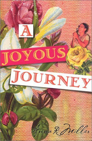 A Joyous Journey - By: Anna R. Miller-Books-Palm Beach Bookery
