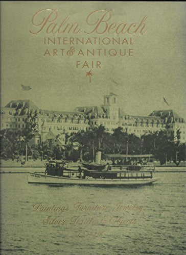 Palm Beach International Art and Antique Fair: Paintings, Furniture, Jewelry, Si-Book-Palm Beach Bookery