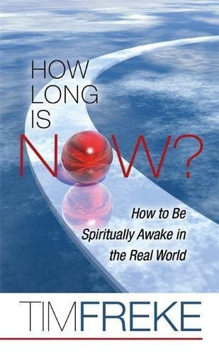How Long Is Now?: How to be Spiritually Awake in the Real World-Book-Palm Beach Bookery